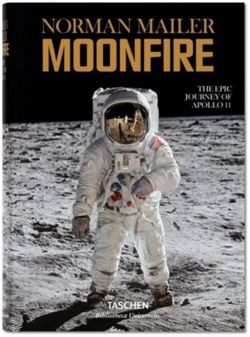 Norman Mailer - MoonFire. The Epic Journey of Apollo 11