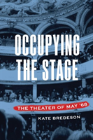 Occupying the Stage The Theater of May '68
