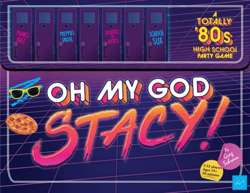 Oh My God, Stacy! : A Totally '80s  Party Game