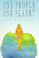 One People, One Planet The Adventures of a World Citizen