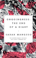 Ongoingness the End of a Diary