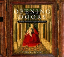 Opening Doors The Early Netherlandish Triptych Reinterpreted