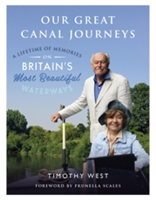 Our Great Canal Journeys: A Lifetime of Memories on Britain's Most Beautiful Waterways A Lifetime of Memories on Britain's Most Beautiful Waterways