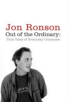 Out of the Ordinary : True Tales of Everyday Craziness