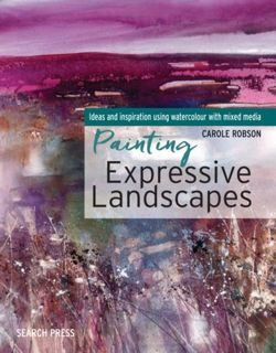 Painting Expressive Landscapes Ideas and Inspiration Using Watercolour with Mixed Media