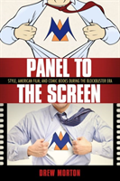 Panel to the Screen Style, American Film, and Comic Books during the Blockbuster Era