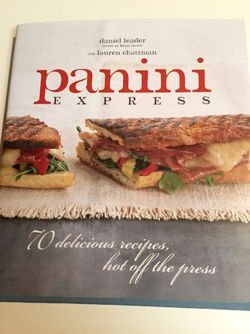 Panini Express 70 Delicious Recipes Hot Off the Press