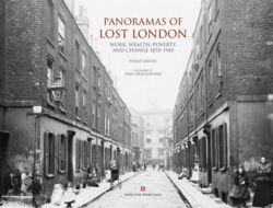 Panoramas of Lost London : Work, Wealth, Poverty and Change 1870-1945