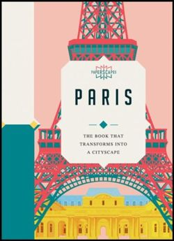 Paperscapes: Paris : The book that transforms into a cityscape