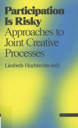 Participation is Risky - Approaches to Joint Creative Processes (Antennae)