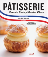 Patisserie A Step-by-Step Guide to Creating Exquisite French Pastry