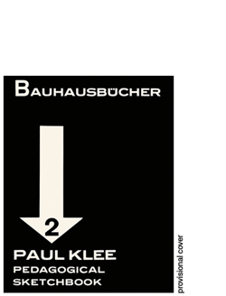 Paul Klee. Pedagogical Sketchbook. Bauhausbücher 2. Lars Muller Publishers