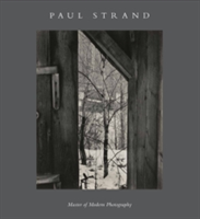 Paul Strand Master of Modern Photography