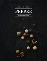 Pepper From Around the World: Stories & Recipes