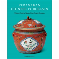 Peranakan Chinese Porcelain Vibrant Festive Ware of the Straits Chinese