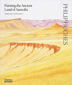 Philip Hughes: Painting the Ancient Land of Australia