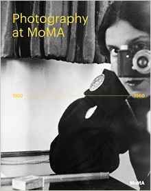 Photography at MoMA: 1920 to 1960: Volume 1