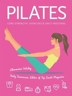Pilates : Core Strength, Exercises, Daily Routines