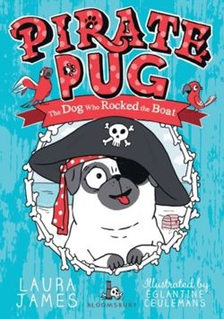 Pirate Pug. The Dog Who Rocked the Boat