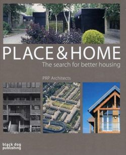Place and Home: The Search for Better Housing/PRP Architects