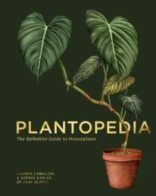 Plantopedia : The Definitive Guide to House Plants