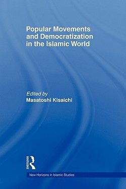 Popular Movements and Democratization in the Islamic World