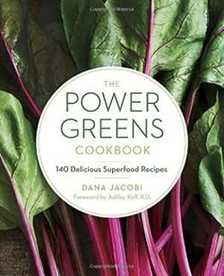 Power Greens Cookbook: 140 Delicious Superfood Recipes