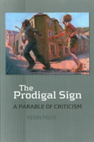 Prodigal Sign A Parable of Criticism