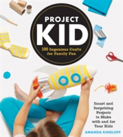 Project Kid 100 Ingenious Crafts for Family Fun