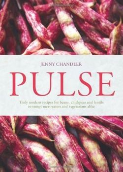 Pulse truly modern recipes for beans, chickpeas and lentils, to tempt meat eaters and vegetarians alike