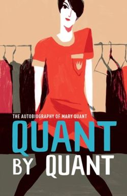Quant by Quant : The Autobiography of Mary Quant