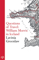 Questions of Travel William Morris in Iceland