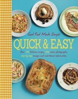 Quick & Easy: Good Food Made Simple