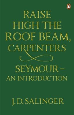 Raise High the Roof Beam, Carpenters; Seymour - an Introduction