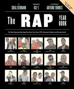 "Rap Year Book, The ""The Most Important Rap Song From Every Year Since 1979, Discussed, Debated, and Deconstructed"""
