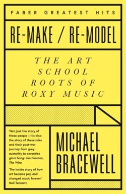 Re-make/Re-model : The Art School Roots of Roxy Music