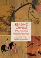 Reading Chinese Painting Beyond Forms and Colors, A Comparative Approach to Art Appreciation