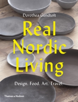 Real Nordic Living Design. Food. Art. Travel.
