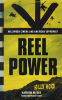 Reel Power Hollywood Cinema and American Supremacy