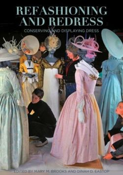 Refashioning and Redressing - Conserving and Displaying Dress