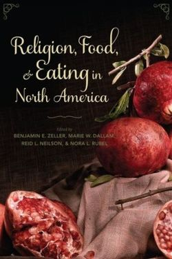 Religion Food and Eating in North America