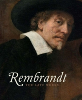 Rembrandt The Late Works