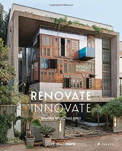 Renovate Innovate Reclaimed and Upcycled Homes