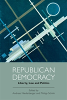Republican Democracy Liberty, Law and Politics