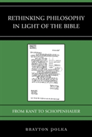 Rethinking Philosophy in Light of the Bible From Kant to Schopenhauer