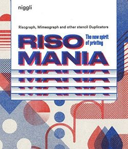 Risomania The New Spirit of Printing