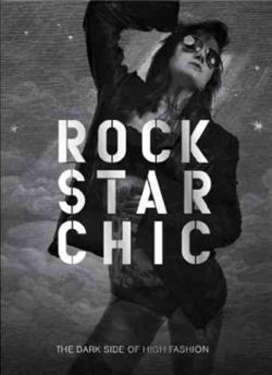 Rock Star Chic : The Dark Side of High Fashion