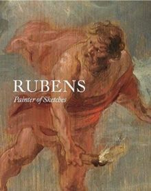 Rubens : Painter of Sketches