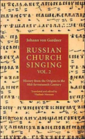 Russian Church Singing:  Ancient Chant and Early Polyphony