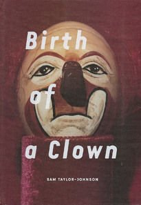Sam Taylor–Johnson – Birth of a Clown